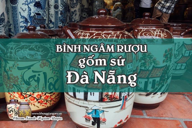 Bình ngâm rượu gốm sứ Đà Nẵng│Địa chỉ mua chum vò rượu Bát Tràng